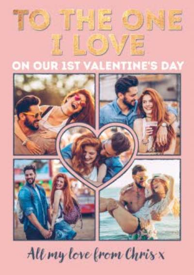 To The One I Love On Our First Valentines Day Photo Upload Valentines Card