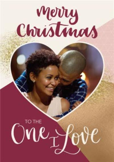 Merry Christmas To The One I Love Photo Upload Christmas Card