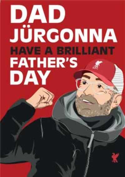Dad Jurgonna Have A Brilliant Fathers Day Card