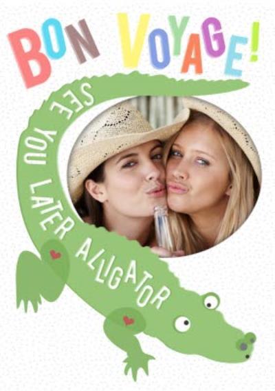 Bon Voyage See Ya Later Alligator Photo Card