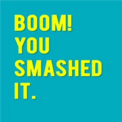 Modern Typographical Boom You Smashed It Card
