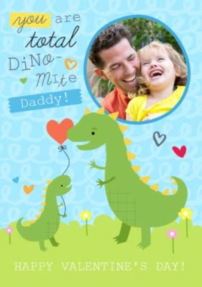 You Are Total Dino-Mite Personalised Photo Upload Happy Valentine's Day Card For Daddy