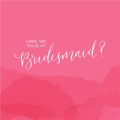 Fuchsia Hills Personalised Will You Be My Bridesmaid Card