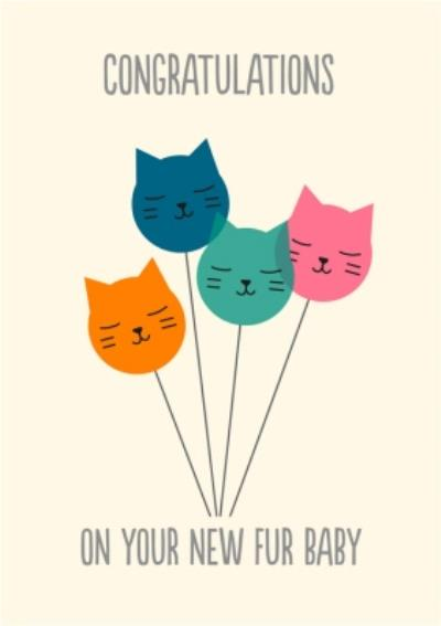 Congratulations On Your New Fur Baby Illustrated Cat Balloons Card