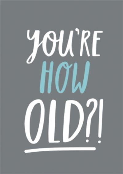You Are How Old Birthday Typographic Cad