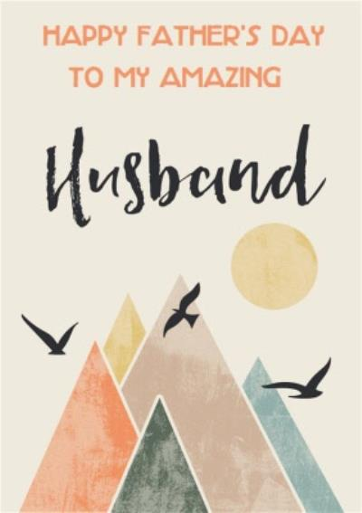 Shape Stack Graphic Mountains Amazing Husband Father's Day Card