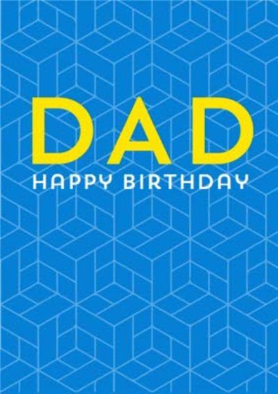 Birthday Card - Dad - Graphic Pattern