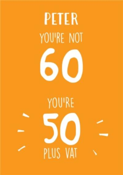 Funny Birthday Card You're not 60 you're 50 Plus Vat