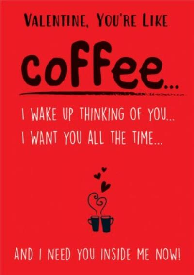 Funny Rude You're like Coffee Valentine's Day Card