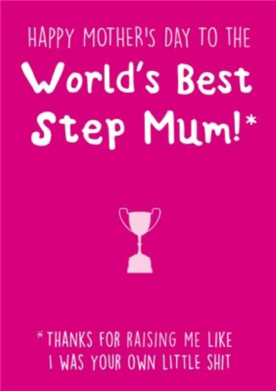 Funny World's Best Step Mum Mother's Day Card From Your Little Shit