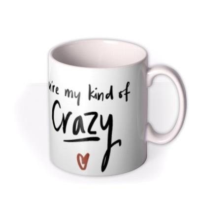 Stranger Things You're My Kind Of Crazy Mug