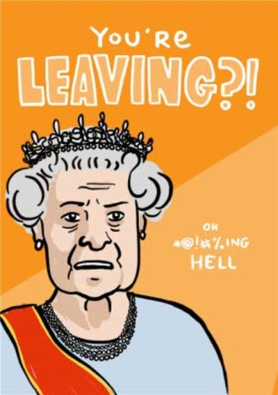 Funny Topical Queen To Harry and Meghan You're Leaving Card