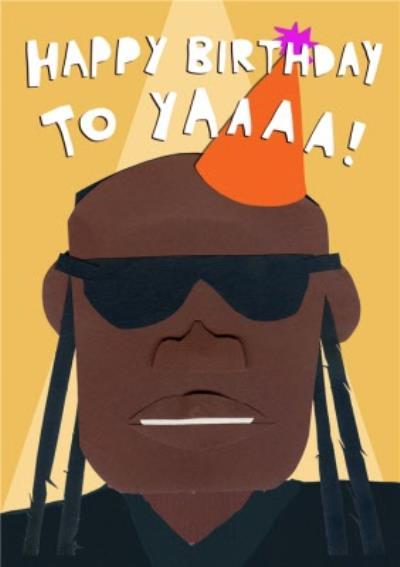 Stevie Wonder Happy Birthday To Yaaaa Card