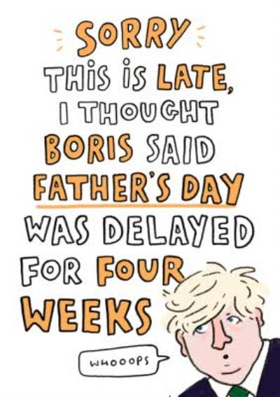 Funny Covid Boris Delayed For Four Weeks Father's Day Card