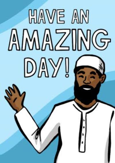 Illustration Of A Muslim Man Smiling And Waving Have An Amazing Day Card