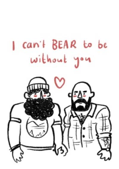 I Can't Bear To Be Without You Same-Sex Valentine's Day Card