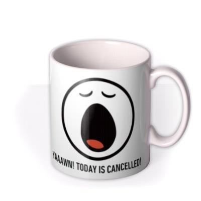 Smiley World Yaaawn Today Is Cancelled Photo Mug