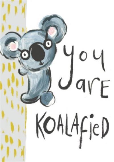 Cute You Are Koalafied Graduation Card