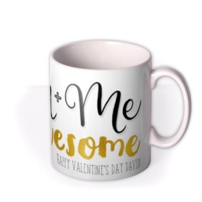 You + Me = Awesome Personalised Mug