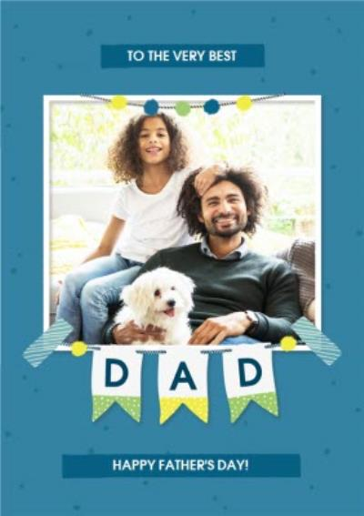 Colourful Bunting To The Very Best Dad Father's Day Photo Card