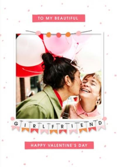 To My Beautiful Girlfriend Photo Upload Valentine's Day Card