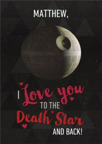 Star Wars I Love You To The Death Star And Back Valentines Day Card