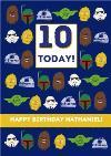 Disney Star Wars Boba Fett Chewbacca Yoda R2D2 Stormtrooper kids 10 today Birthday card