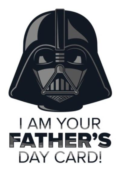 Star Wars Darth Vader I Am Your Father's Day Card