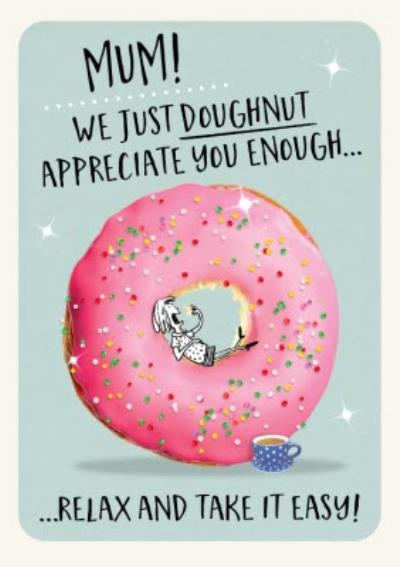 Punny Mum We Just Doughnut Appreciate You Enough Mother's Day Card