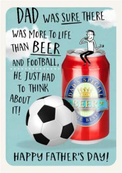 Funny Father's Day card for Dad - There was more to life than beer