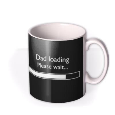 Dad Loading Please Wait Photo Mug