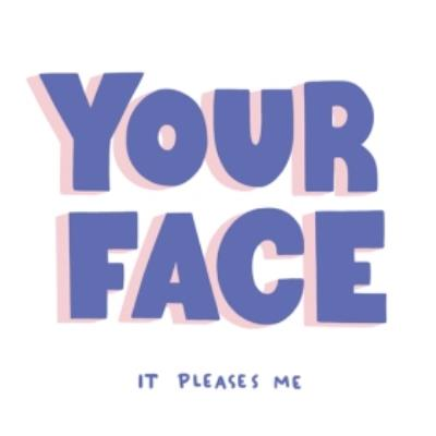 Your Face It Pleases Me Card