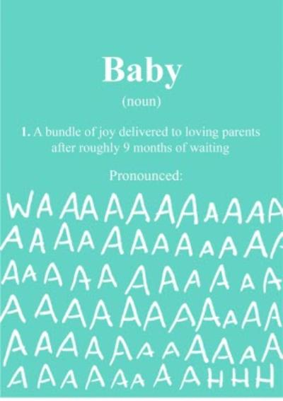 New Baby - Humour Quotes - Baby pronounced: WAAAHHH
