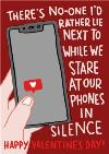 I There's No One I'd Rather Lie Next To While We Stare At Our Phones In Silence Valentines Day Card