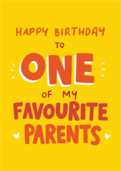 Funny Happy Birthday To One Of My Favourite Parents Card