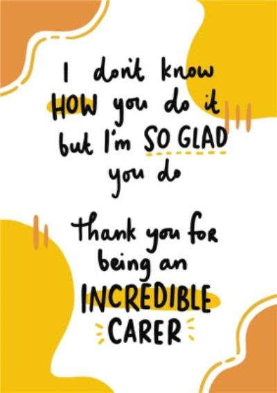 Thank You For Being An Incredible Carer Card