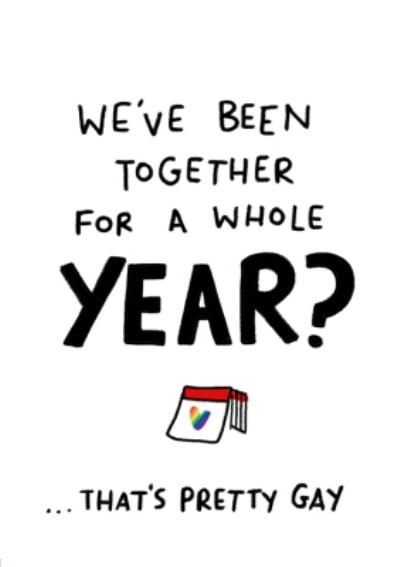 We've been Together A Whole Year That's Pretty Gay Anniversary Card