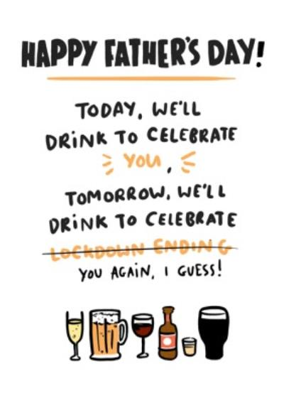 Funny Lockdown Today We'll Drink To Celebrate You Father's Day Card