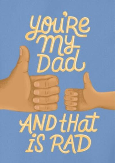 Typographic Cute Cartoon Youre My Dad And That Is Rad Fathers Day Card