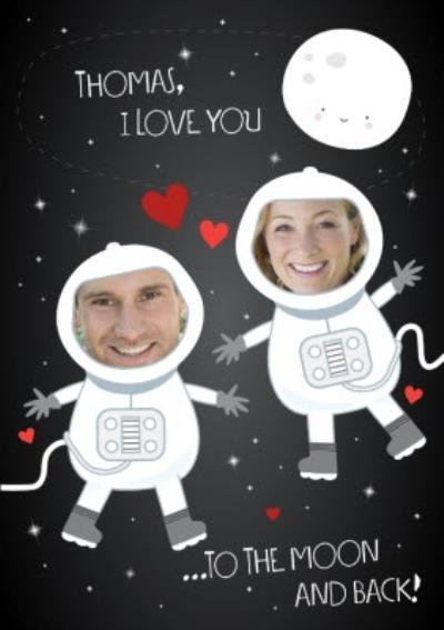 I Love You To The Moon and Back - A Cute Photo Valentine's Day Card, Perfect For Your Boyfriend or Husband