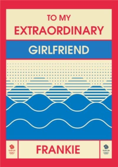 Team GB To My Extraordinary Girlfriend On Your Personalised Card