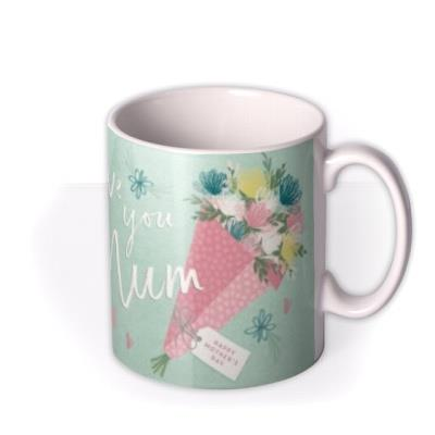 Mother's Day Mug - Love You Mum - photo upload mug
