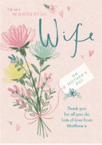 Mother's Day card - Wife - wonderful flowers