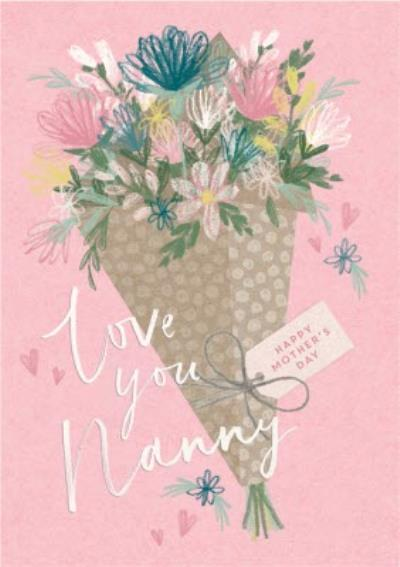 Illustrated Flower Bouquet Love You Nanny Mother's Day Card