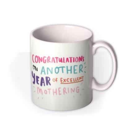 Another Year of Excellent Mothering Mother's Day Mug