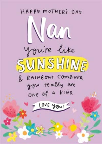 Nan You Are Like Sunshine Love You Happy Mothers Day Card