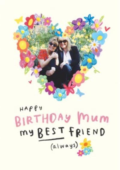 Happy Birthday Card - Mum - Sentimental - Best Friend - Photo Upload