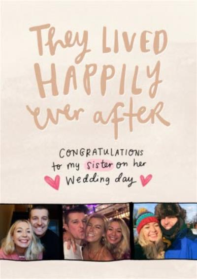 The Happy News They Lived Happily Ever After Photo Upload Sister Wedding Day Card