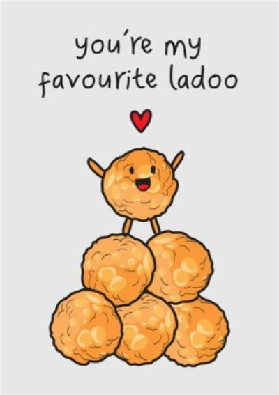 You're My Favourite Ladoo Funny Cute Card