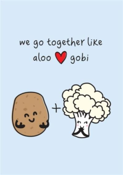 We Go Together Like Aloo And Gobi Funny Cute Card